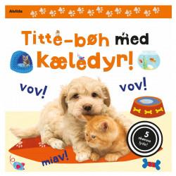 Titte-bøh med kæledyr - Flap-bog med lyd - Alvilda